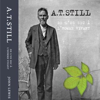 A. T. Still: De l'os sec à l'homme vivant