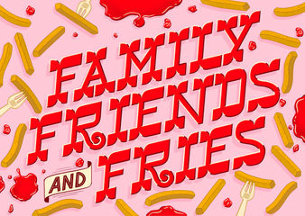 Family, Friends and Fries