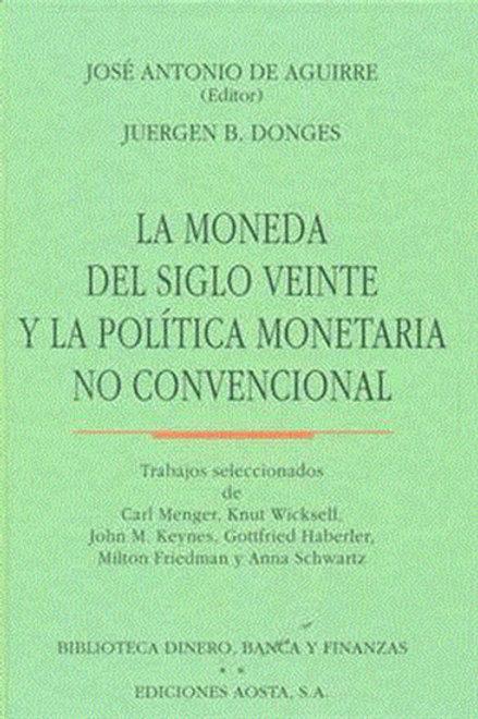 La Moneda del siglo veinte y la política monetaria no convencional.