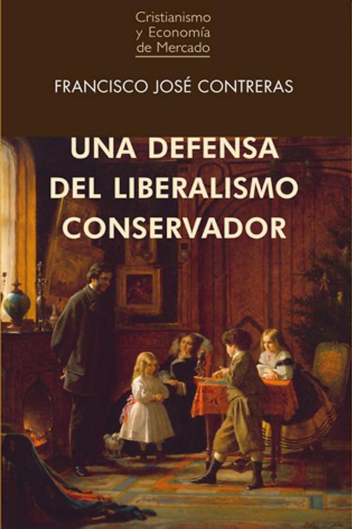 Una defensa del liberalismo conservador. Autor:FranciscoJoséContreras