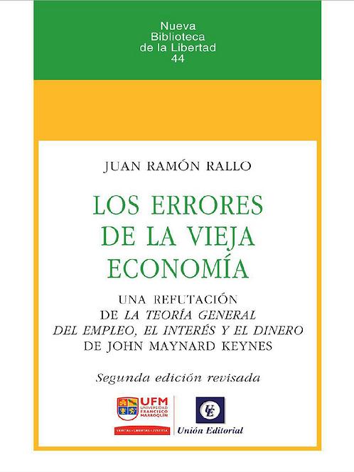 Los errores de la vieja economía, segunda edición. Autor:Juan Ramón Rallo