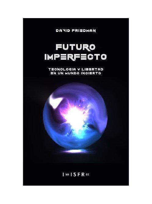 Un futuro imperfecto. Autor: David Friedman