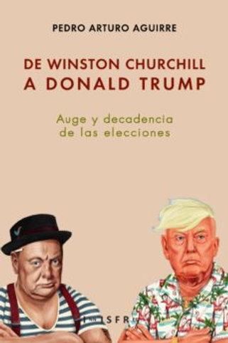 De Winston Churchill a Donald Trump. Autor: PedroArturoAguirre