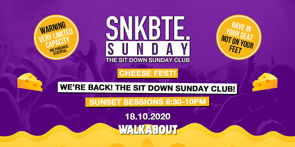Snakebite Sundays @Walkabout // Cheese Fest // The Sit Down Sunday Club!