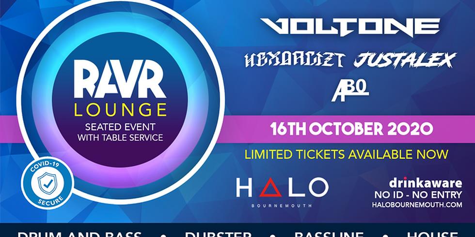 RAVR Lounge - Voltone, HEXORCIZT, JustAlex & Ab0 - DRUM & BASS, DUBSTEP & MORE!