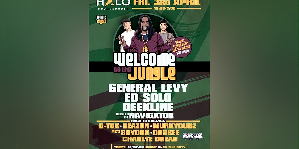 Welcome to the Jungle w/ General Levy, Ed Solo, Deekline + more