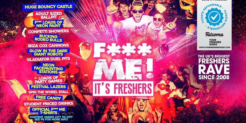 F*CK ME It's Freshers // A-List Ticket Link