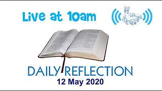 Daily Reflection 12 May 2020