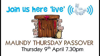 Maundy Thursday Passover