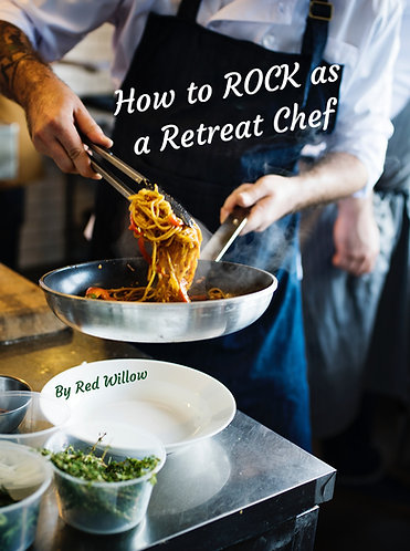 How to Rock as a Retreat Chef