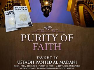 Purity of Faith by Ustadh Rashed Al-Madani