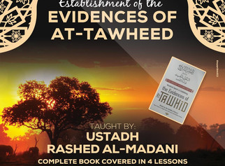 Establishment of the Evidences of At-Tawheed by Ustadh Rashed Al-Madani