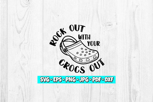 Rock Out With Your Crocs Out SVG | Funny svg | Rock Out svg