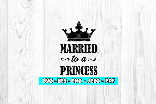 Married To A Princess SVG, EPS, PNG, JPEG, PDF