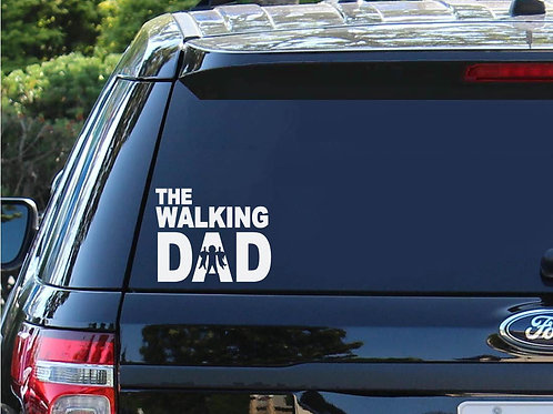 The Walking Dad Decal | Stay At Home Dad | Father's Day | Dads | Decal F