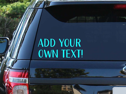 Custom Car Decal (WORDS ONLY) | Create Your Own | Name Decal | Your Text Here