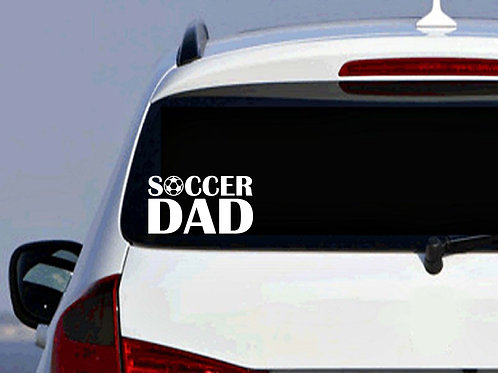 Soccer Dad Car Decal | Father's Day | Sports Decal