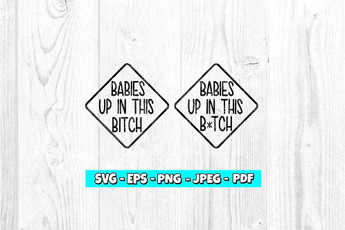 Babies Up In This Bitch SVG *THIN* (Digital Only)