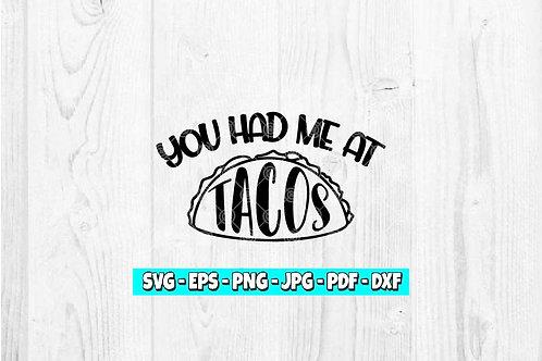 You Had Me At Tacos SVG   Taco Clipart   Taco svg   Food svg   Mexican svg