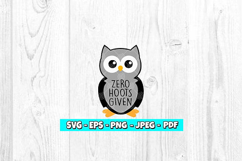 Zero Hoots Given - Owl SVG (Digital Only)
