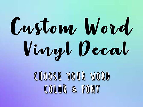 Custom Word Vinyl Decal *WORDS ONLY* | Create Your Own Decal | Custom Word Decal