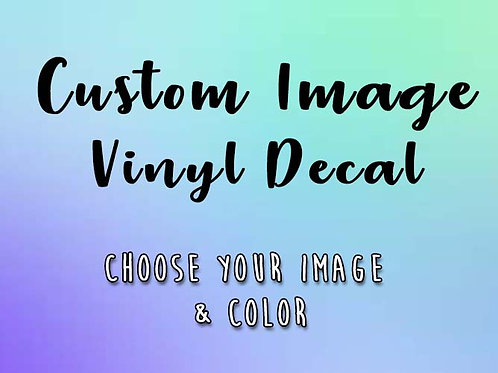 Custom Image Vinyl Decal (IMAGES ONLY)