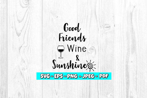 Good Friends Wine & Sunshine SVG (Digital Only)