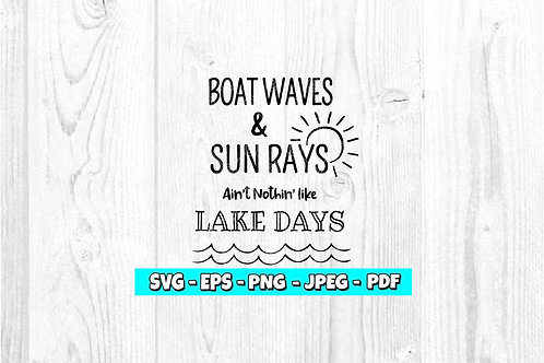 Boat Waves & Sun Rays Ain't Nothin' Like Lake Days SVG (Digital Only)