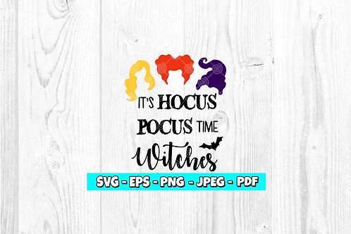 It's Hocus Pocus Time Witches SVG