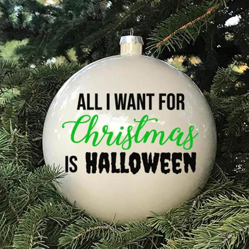 All I Want For Christmas Is Halloween Decal | Decal For Ornament | Xmas