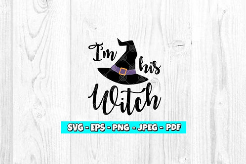 I'm His Witch SVG