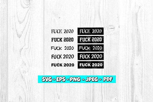 Fuck 2020 SVG  (Digital Only)