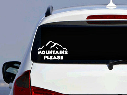 Mountains Please Car Decal |Truck Decal | Travel Decal | Mountain Decal