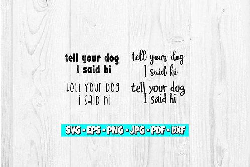 Tell Your Dog I Said Hi SVG | Foster svg | Rescue svg | Dog svg | Pet svg