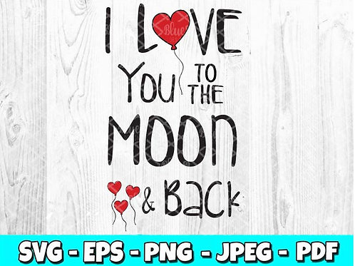 I Love you to the Moon and Back - Balloons (Digital Only)