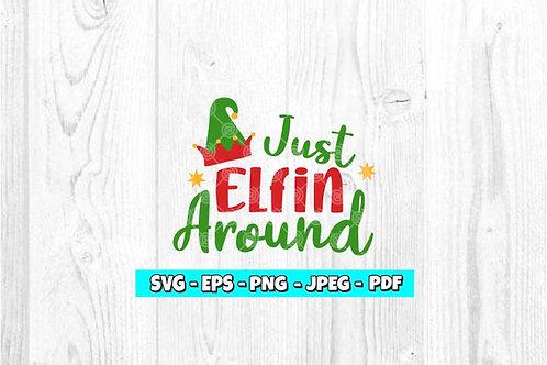 Just Elfin Around SVG