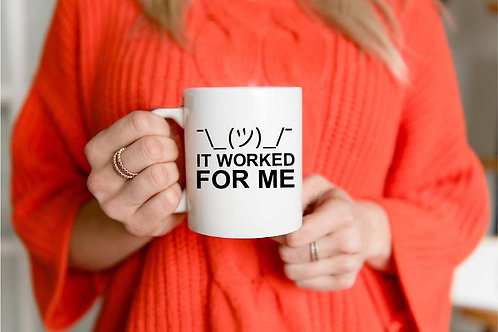 It Worked For Me Vinyl Decal |Computer Decal | Mug Decal
