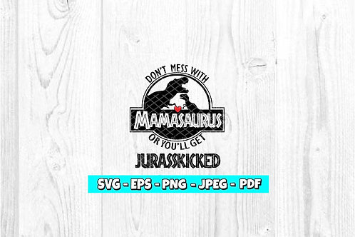 Mamasaurus Jurasskicked SVG (Digital Only)