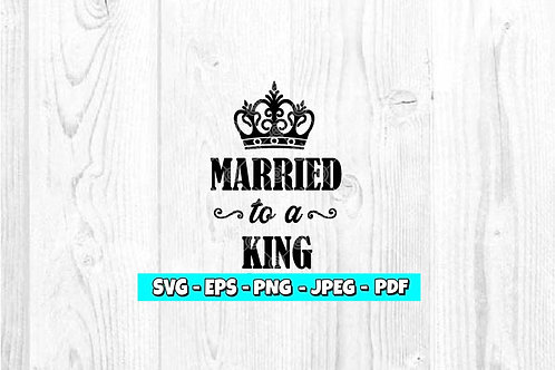 Married To A King SVG, EPS, PNG, JPEG, PDF
