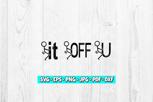 F*ck It svg | F*ck Off svg | F*ck U svg | Stick Figure svg