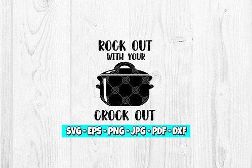 ock Out With Your Crock Out SVG | Crockpot svg | Funny svg | Rock Out svg