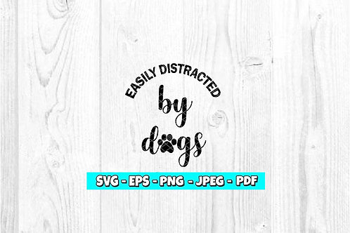 Easily Distracted By Dogs SVG (Digital Only)