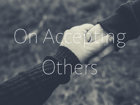 On Accepting Others