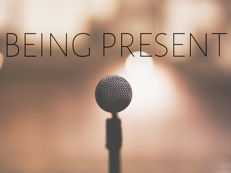 "Being ""Present"""