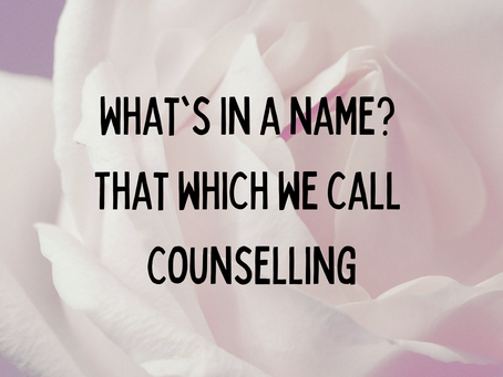 What's in a name? That which we call Counselling