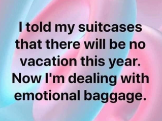 I TOLD MY SUITCASES ...