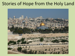 STORIES OF HOPE FROM THE HOLY LAND