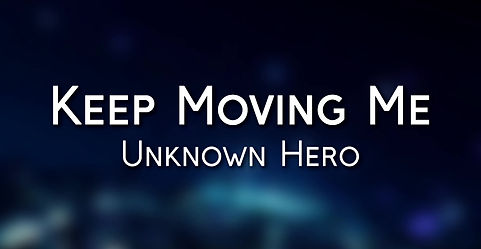 Unknown Hero song Keep Moving Me set to anime video