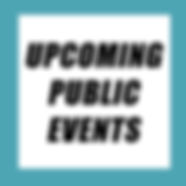UPCOMING PUBLIC EVENTS copy.jpg
