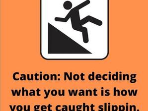 Decide... Don't Slide!